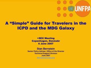"A ""Simple"" Guide for Travelers in the  ICPD and the MDG Galaxy  +SEX Meeting Copenhagen, Denmakr"