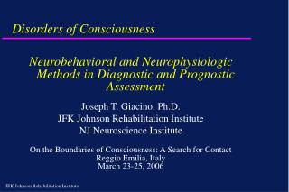 Neurobehavioral and Neurophysiologic Methods in Diagnostic and Prognostic  Assessment