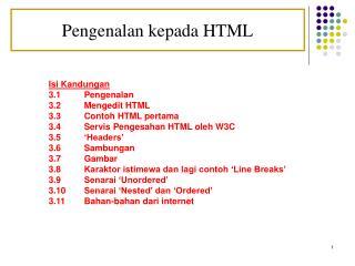 Isi Kandungan 3.1  Pengenalan 3.2  Mengedit HTML 3.3  Contoh HTML pertama