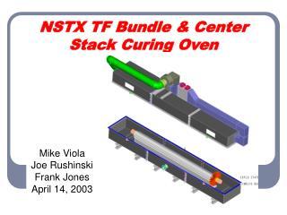 NSTX TF Bundle & Center Stack Curing Oven