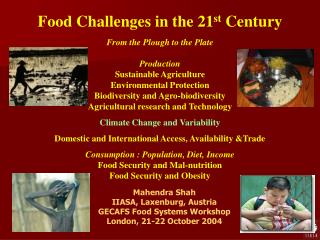 Food Challenges in the 21 st  Century From the Plough to the Plate Production