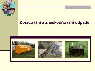 Zpracování a zneškodňování odpadů
