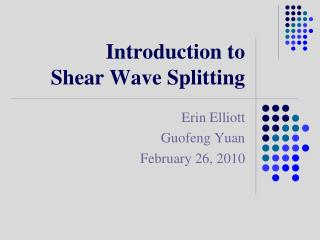 Introduction to  Shear Wave Splitting