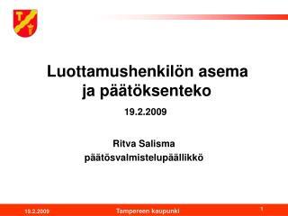 Luottamushenkilön asema     ja päätöksenteko 19.2.2009