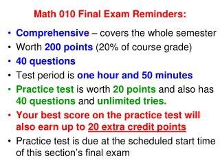 Math 010 Final Exam Reminders: