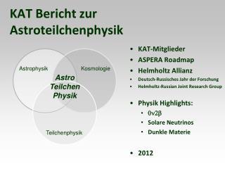 KAT Bericht zur Astroteilchenphysik