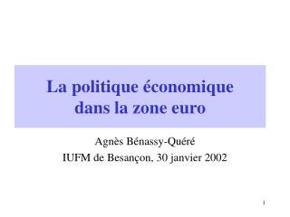 La politique économique  dans la zone euro