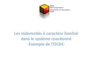Les indemnités à caractère familial dans le système coordonné  -Exemple de l'OCDE-