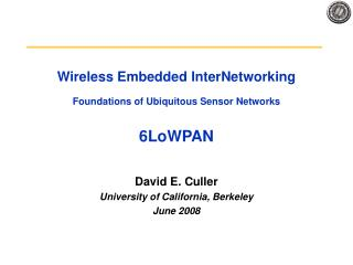 Wireless Embedded InterNetworking Foundations of Ubiquitous Sensor Networks 6LoWPAN
