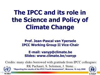 The IPCC and its role in the Science and Policy of Climate Change