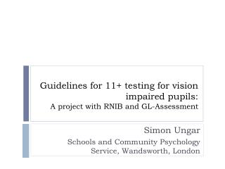 Guidelines for 11+ testing for vision impaired pupils: A project with RNIB and GL-Assessment