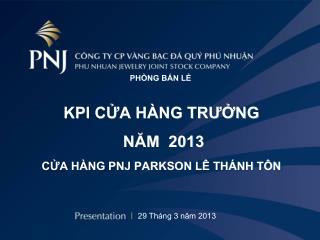 KPI CỬA HÀNG TRƯỞNG  NĂM  2013 CỬA HÀNG PNJ PARKSON LÊ THÁNH TÔN