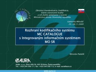 Rozhraní kodifikačního systému  MC CATALOGUE s Integrovaným informačním systémem MO SR