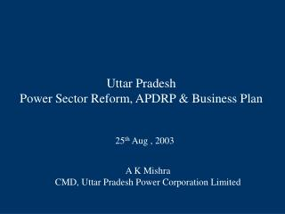 Uttar Pradesh  Power Sector Reform, APDRP & Business Plan