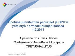 Opetussuunnitelman perusteet ja  OPH:n  yhteistyö normaalikoulujen kanssa 1.9.2011