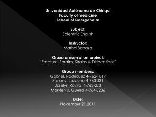 Universidad Autónoma de Chiriquí Faculty  of medicine School  of Emergencias Subject: