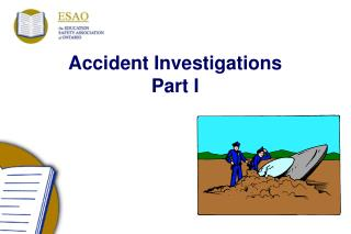 Accident Investigations Part I