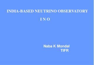 INDIA-BASED NEUTRINO OBSERVATORY