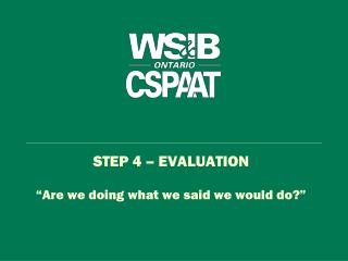 "STEP 4 – EVALUATION ""Are we doing what we said we would do?"""