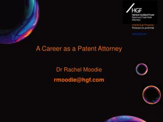 A Career as a Patent Attorney Dr Rachel Moodie rmoodie@hgf