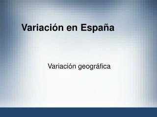 Variaci n en Espa a