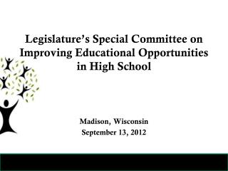 Legislature's Special Committee on Improving Educational Opportunities in High School