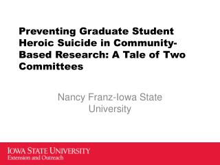 Preventing Graduate Student Heroic Suicide in Community-Based Research: A Tale of Two Committees