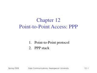 Chapter 12 Point-to-Point Access: PPP