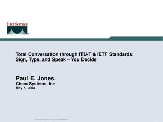 Total Conversation through ITU-T & IETF Standards: Sign, Type, and Speak – You Decide
