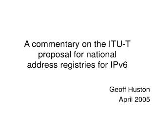 A commentary on the ITU-T proposal for national address registries for IPv6