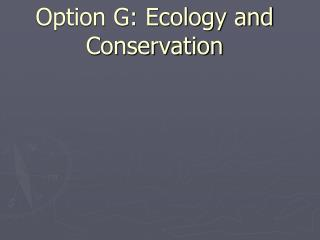 Option G: Ecology and Conservation