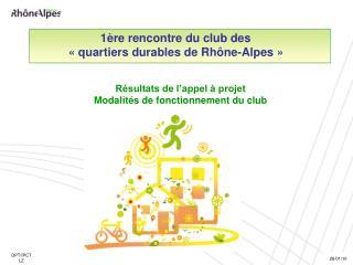 1ère rencontre du club des            «quartiers durables de Rhône-Alpes»