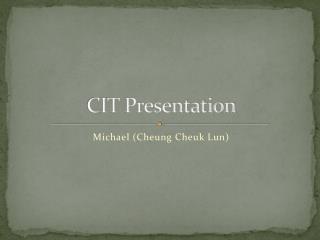 CIT Presentation