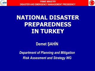 NATIONAL DISASTER PREPAREDNESS  IN TURKEY