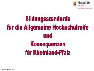 Bildungsstandards für die Allgemeine Hochschulreife und Konsequenzen für Rheinland-Pfalz