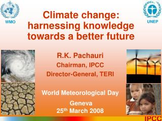 Climate change:  harnessing knowledge  towards a better future