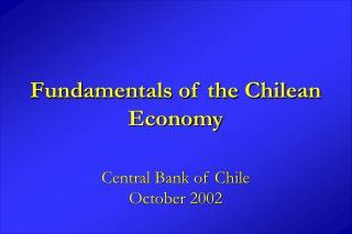Fundamentals of the Chilean Economy