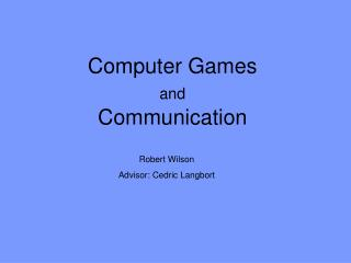 Computer Games  and Communication