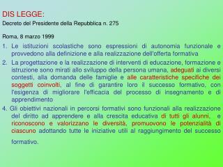 DIS LEGGE: Decreto del Presidente della Repubblica n. 275   Roma, 8 marzo 1999