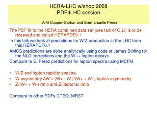 HERA-LHC w/shop 2008 PDF4LHC session A M Cooper-Sarkar and Emmanuelle Perez