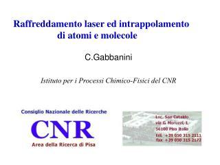 Raffreddamento laser ed intrappolamento  di atomi e molecole