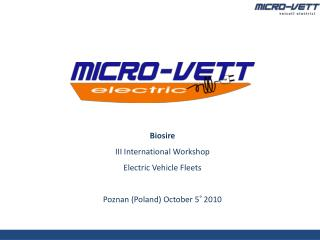 Biosire III International Workshop Electric  Vehicle Fleets Poznan  ( Poland )  October  5° 2010