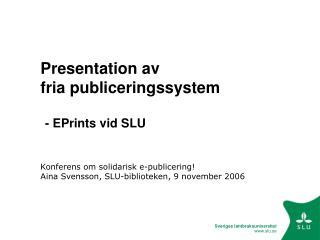 Presentation av                 fria publiceringssystem