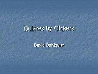 Quizzes by Clickers