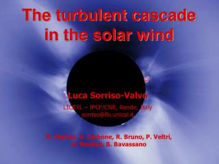 The turbulent cascade   in the solar wind
