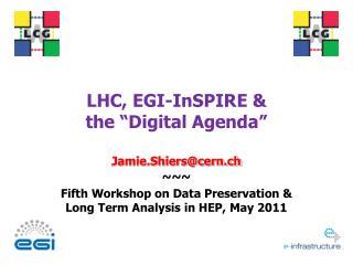 "LHC, EGI-InSPIRE &  the  "" Digital Agenda """