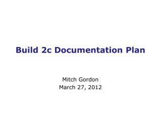 Build 2c Documentation Plan
