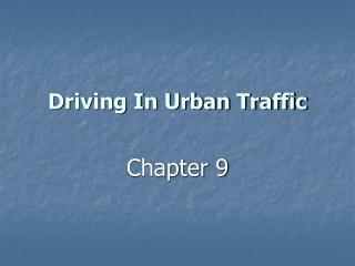 Driving In Urban Traffic