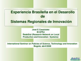Experiencia Brasileña en el Desarollo de  Sistemas Regionales de Innovación