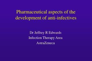 Pharmaceutical aspects of the development of anti-infectives